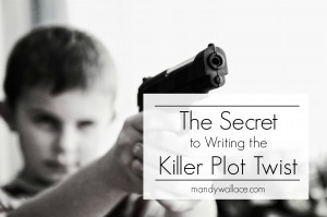 The Secret to Writing the Killer Plot Twist