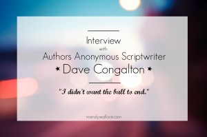 Interview with Authors Anonymous Scriptwriter, Dave Congalton