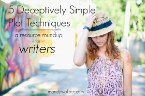 5 Deceptively Simple Plot Techniques for Writers