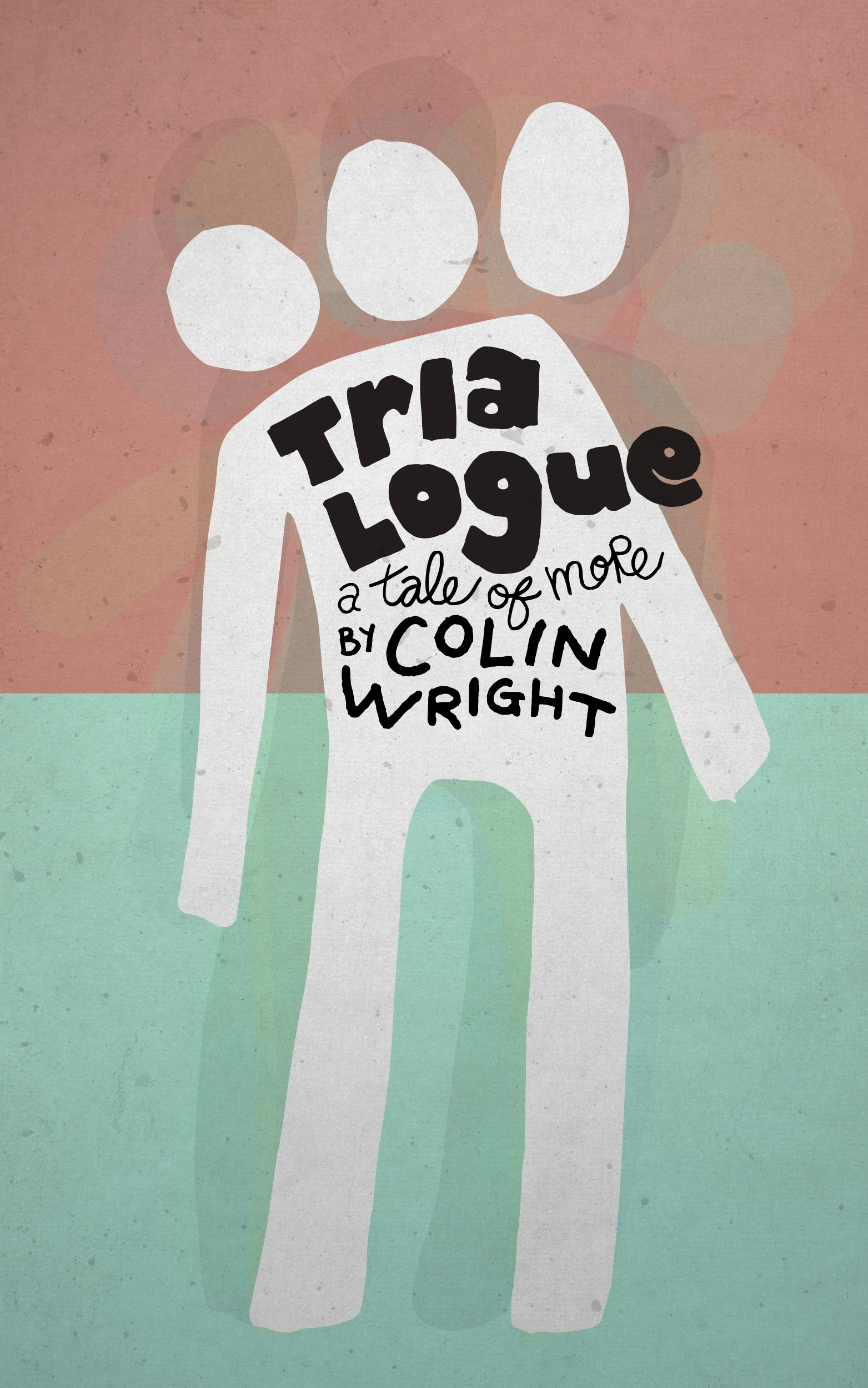 Trialogue: A Tale of More by Colin Wright