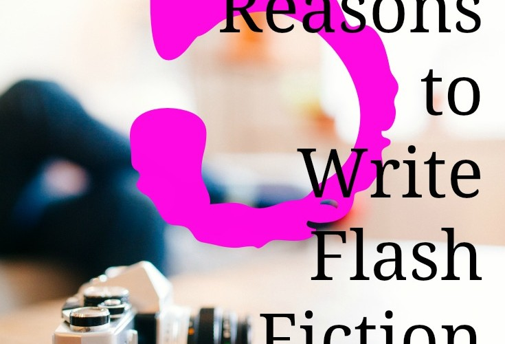 5 Smart Reasons to Write Flash Fiction