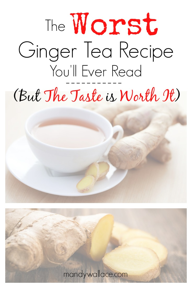 The Worst Ginger Tea Recipe You'll Ever Read