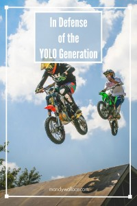 In Defense of The YOLO Generation