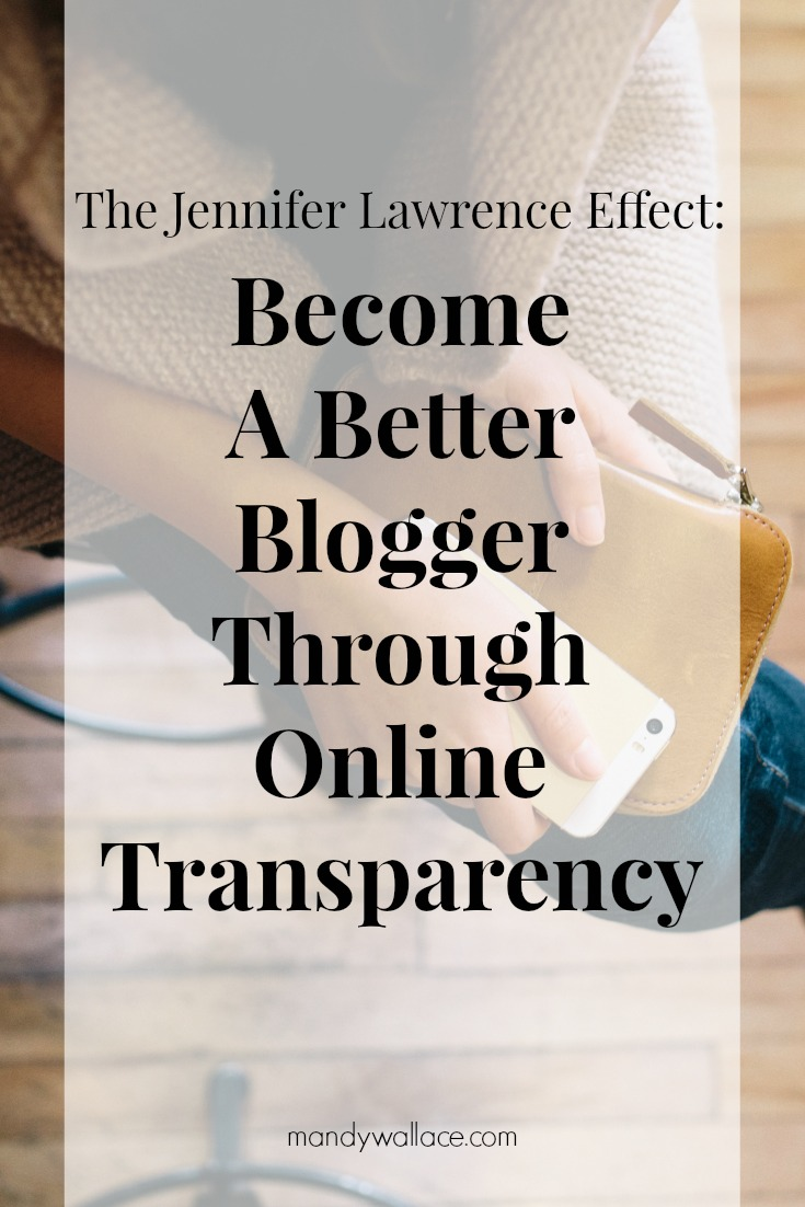 The Jennifer Lawrence Effect: Become A Better Blogger Through Online Transparency