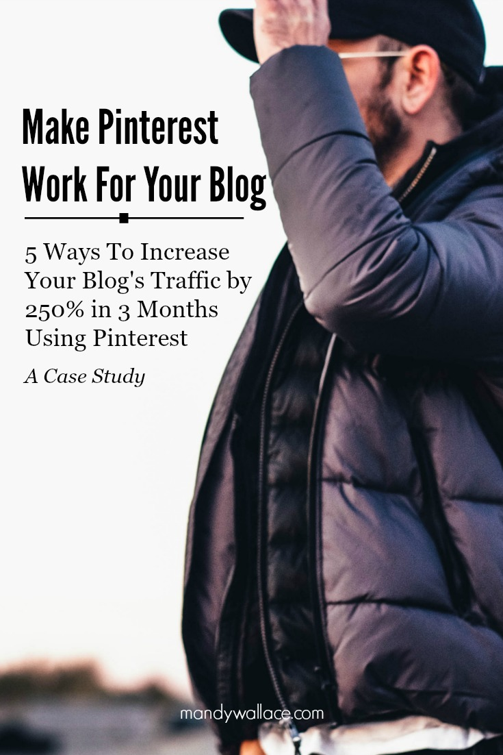 Case Study: How To Raise Your Blog's Traffic 250% in 3 Months Using Pinterest