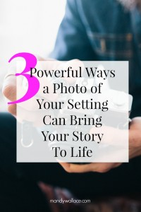 3 Powerful Ways A Setting Photo Can Bring Your Story To Life (And Where To Get Setting Photos)