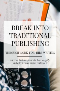 Break into Traditional Publishing through Work-for-Hire Writing Assignments