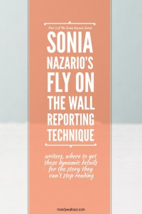 "Sonia Nazario's ""Fly on The Wall"" Reporting Technique: Where to Get Those Dynamic Details for The Story They Can't Stop Reading"
