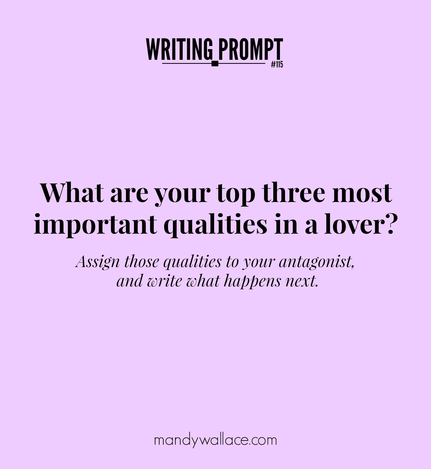 Writing Prompt #115: Assign your top three lover's qualities to your story's protagonist