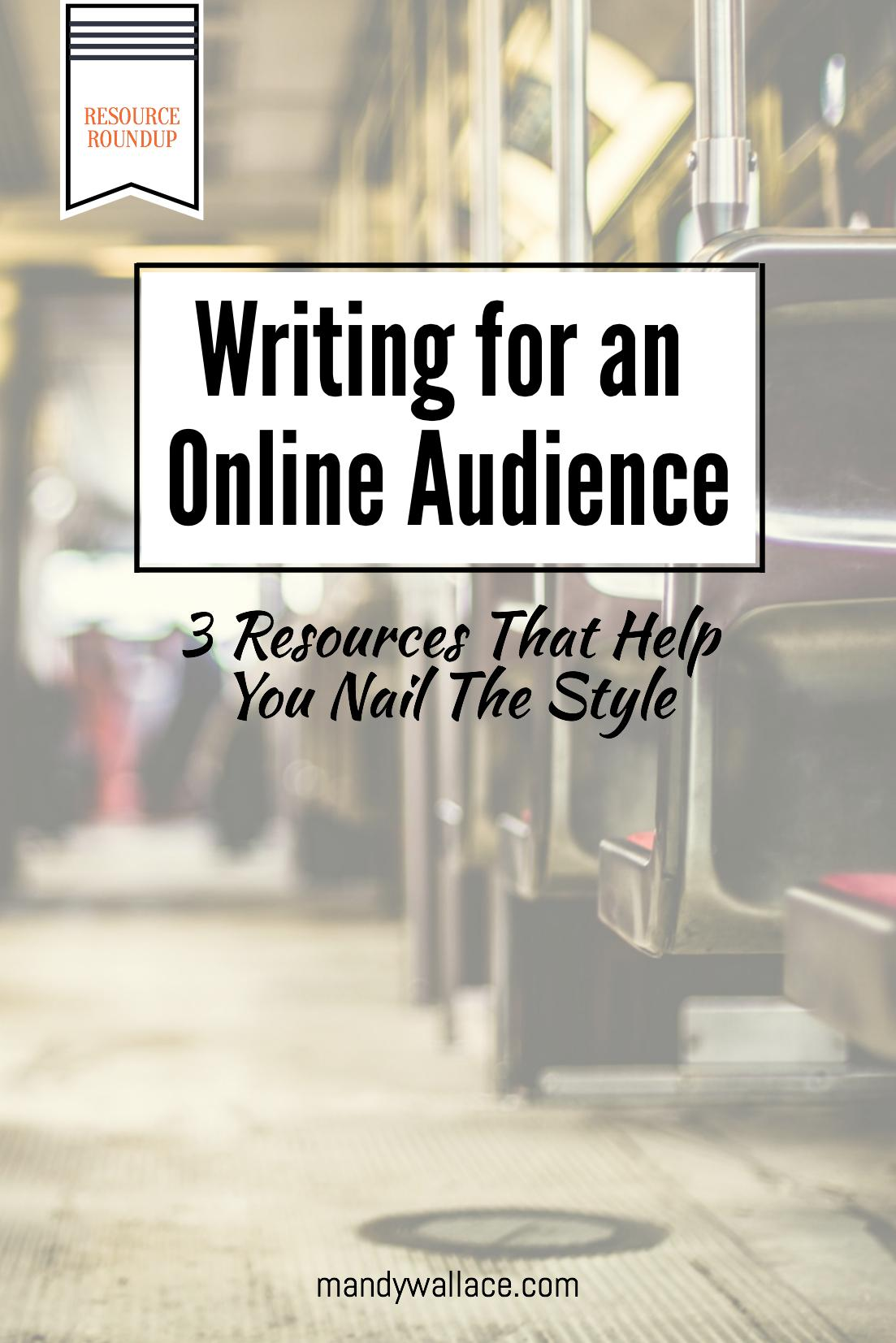 Writing for an Online Audience: 3 Resources That Help You Nail The Style