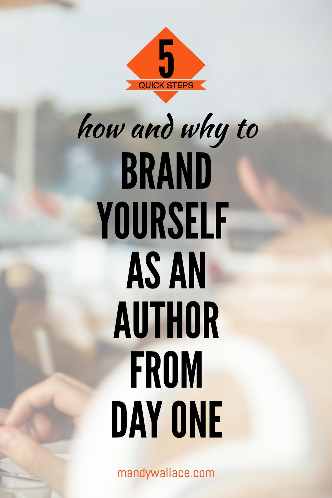 How and Why To Brand Yourself as an Author in 5 Quick Steps