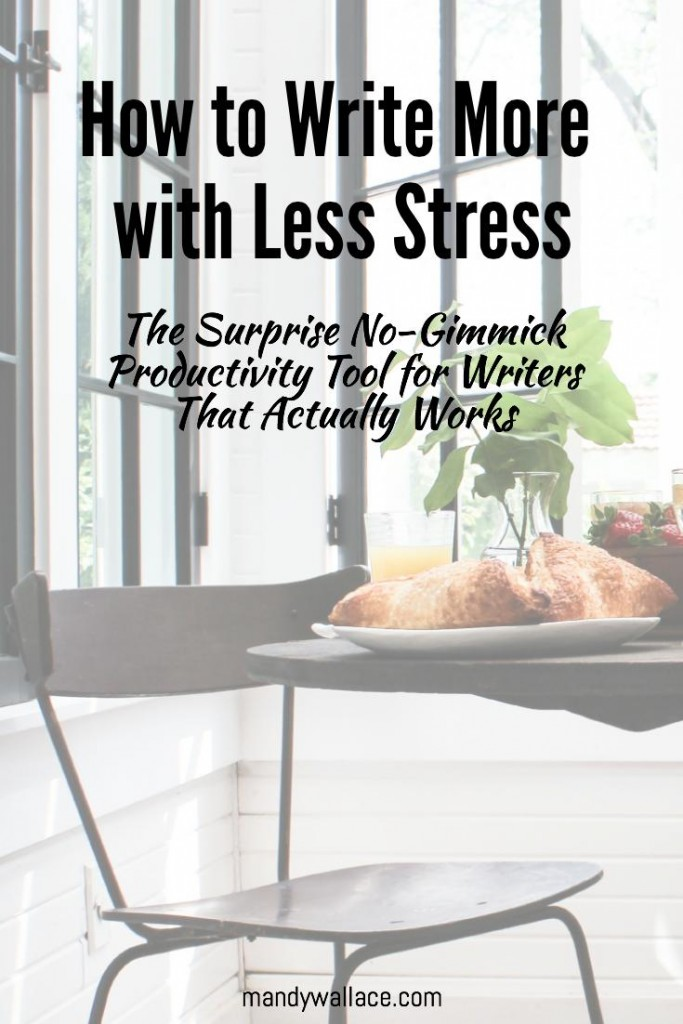 How to Write More with Less Stress: The Surprising No-Gimmick Productivity Tool for Writers That Actually Works