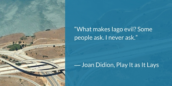 quote from Joan Didion's Play It As It Lays
